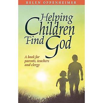Helping Children Find God by Oppenheimer & Helen