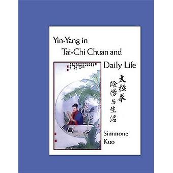 Yin-Yang In Tai-Chi Chuan Life by Simmone Kuo - 9781556435164 Book