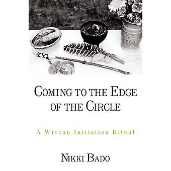Coming to the Edge of the Circle A Wiccan Initiation Ritual by Bado & Nikki