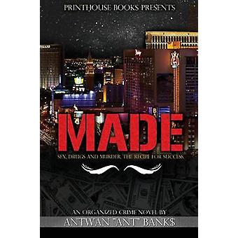 Made Sex Drugs and Murder The Recipe for Success by Bank & Antwan Ant
