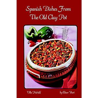 Spanish Dishes From The Old Clay Pot by Burt & Elinor