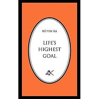 Lifes Highest Goal by Bo Yin Ra