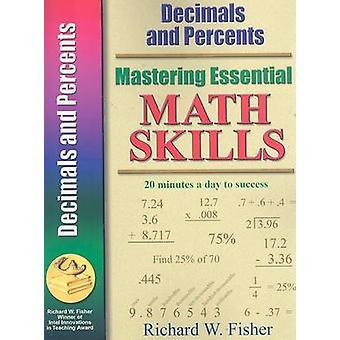 Mastering Essential Math Skills Decimals and Percents by Fisher & Richard W