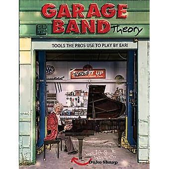 La teoria della teoria di Garage Band imparare a leggere la notazione a linguetta per chitarra mandolino banjo ukulele pianoforte principiante lezioni avanzate lezioni di improvvisazione accordi scale per jazz e blues di Sharp & Duke