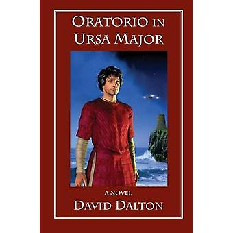 Oratorio in Ursa Major by Dalton & David