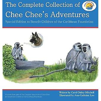 The Complete Collection of Chee Chees Adventures Chee Chees Adventure Series by OttleyMitchell & Carol