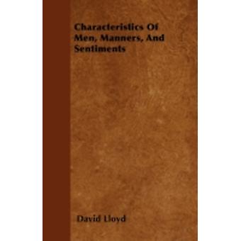 Characteristics Of Men Manners And Sentiments by Lloyd & David