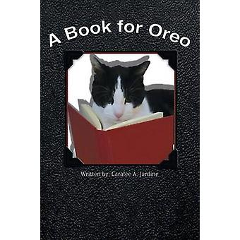 A Book for Oreo by Jardine & Caralee A.