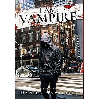 I Am Vampire by Hamilton & Daniel