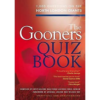 The Gooners Quiz Book by Cowlin & Chris