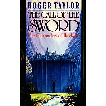 The Call of the Sword by Taylor & Roger