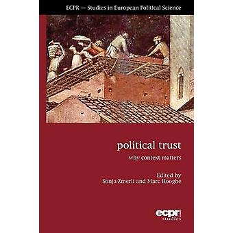 Political Trust Why Context Matters by Zmerli & Sonja