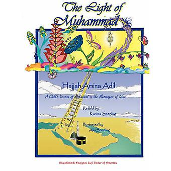 The Light of Muhammad by Adil & Hajjah Amina