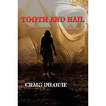 Tooth and Nail by Dilouie & Craig