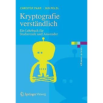Kryptografie verstndlich  Ein Lehrbuch fr Studierende und Anwender by Paar & Christof