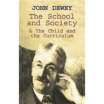 The School and Society by John Dewey - 9780486419541 Book