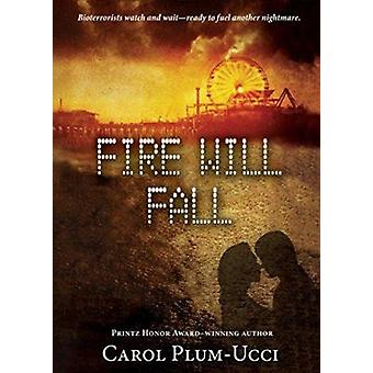 Fire Will Fall by Carol Plum-Ucci - 9780547550077 Book