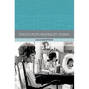 Italian Post-neorealist Cinema by Luca Barattoni - 9780748685929 Book