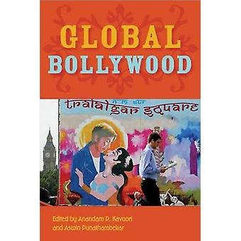 Global Bollywood by Anandam P. Kavoori - 9780814747988 Book