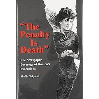 Straffet är döden - US Newspaper Täckning av kvinnor & apos;
