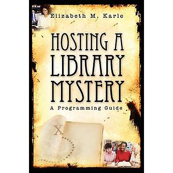 Hosting a Library Mystery - A Programming Guide - 9780838909867 Book