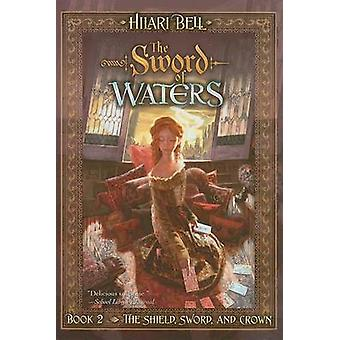 Sword of Waters by Hilari Bell - Drew Willis - 9781416905974 Book
