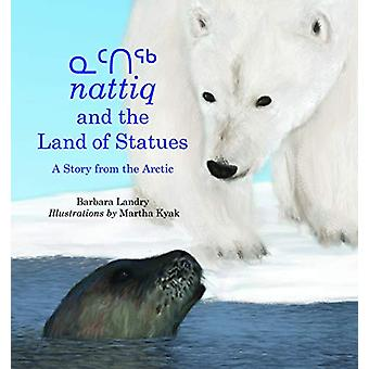 Nattiq and the Land of Statues by Barbara Landry - 9781554988914 Book
