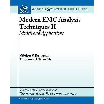 Modern EMC Analysis Techniques Volume II - Models and Applications by