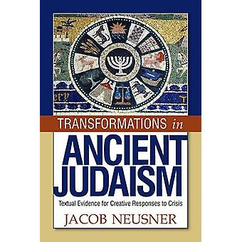 Transformations in Ancient Judaism - Textual Evidence for Creative Res
