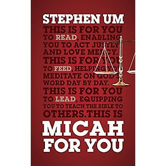 Micah For You - Acting Justly - Loving Mercy by Stephen Um - 978190955