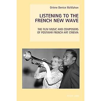 Listening to the French New Wave - The Film Music and Composers of Pos