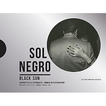 Sol Negro / Black Sun - Women in Photography by Vv.Aa - 9788417975111