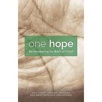 One Hope - Re-Membering the Body of Christ by Julie K. Aageson - John