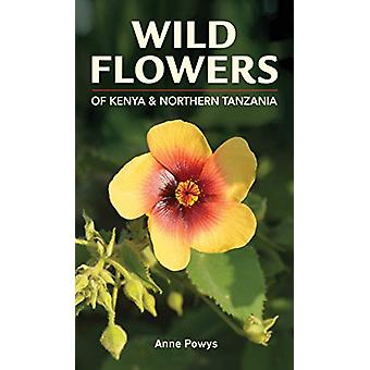 Struik Nature Guide - Wild Flowers of Kenya and Northern Tanzania by A