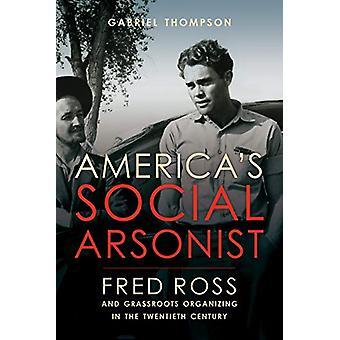 Incendiário Social do América - Fred Ross e Grassroots organizar na