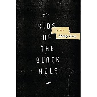 Kids of the Black Hole by Marty Cain - 9780996475778 Book