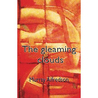 The Gleaming Clouds by Murray Alfredson - 9781922120410 Book
