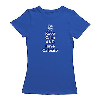 Keep Calm And Have Cafecito Coffee Quote Women's T-shirt