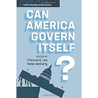 Can America Govern Itself? by Frances E. Lee - 9781108739726 Book