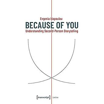 Because of You - Understanding Second-Person Storytelling by Evgenia I