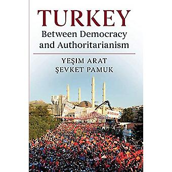 Turkey between Democracy and Authoritarianism by Yesim Arat - 9780521