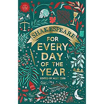 Shakespeare for Every Day of the Year by Allie Esiri - 9781509890323