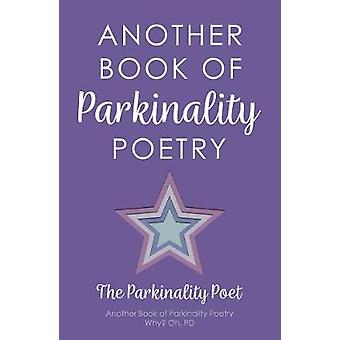 Another Book of Parkinality Poetry by The Parkinality Poet - 97818385