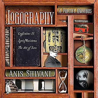 Logography - A Poetry Omnibus by Anis Shivani - 9781944697730 Book