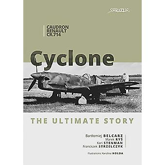 Caudron CR.714 C1 Cyclone - The Ultimate Story by Bartlomiej Belcarz -