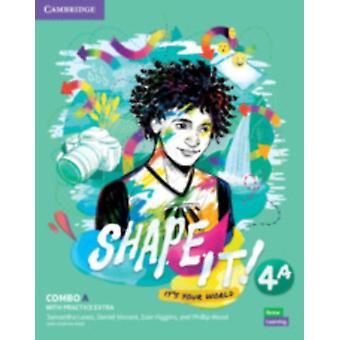 Shape It Level 4 Combo A Students Book and Workbook with Practice Extra by Lewis & SamanthaVincent & DanielHiggins & EoinWood & Phillip