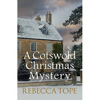 A Cotswold Christmas Mystery by Tope & Rebecca Author