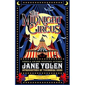 The Midnight Circus by Jane Yolen & Introduction by Theodora Goss