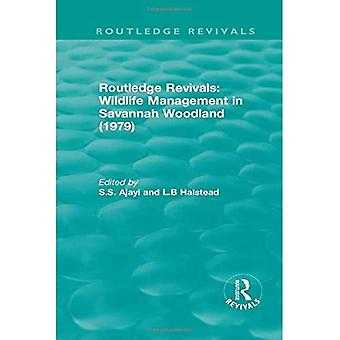 Routledge Revivals: Wildlife� Management in Savannah Woodland (1979)