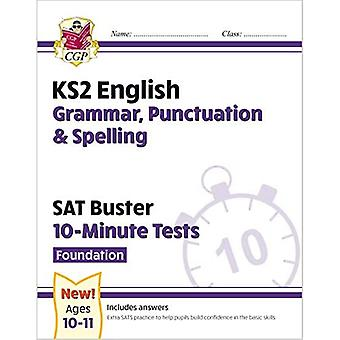New KS2 English SAT Buster� 10-Minute Tests: Grammar, Punctuation & Spelling - Foundation (for 2020)
